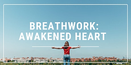 Breathwork: Awakened Heart  tickets