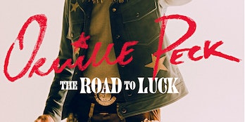 ORVILLE PECK- The Road to Luck