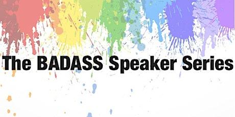 The Badass Speaker Series tickets