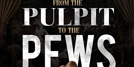 FROM THE PULPIT TO THE PEWS   tickets