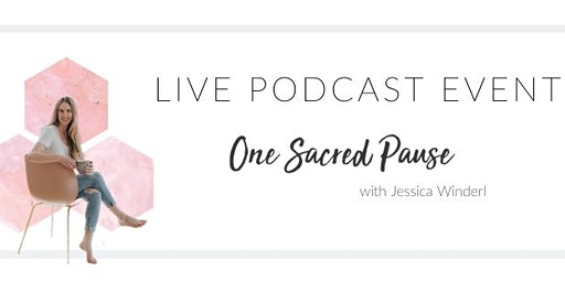 Live Podcast Event: One Sacred Pause