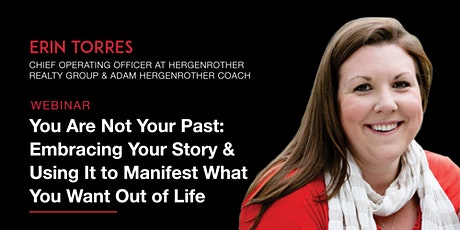 FREE WEBINAR: You Are Not Your Past - Embracing Your Story & Using It to Manifest What You Want Out of Life tickets