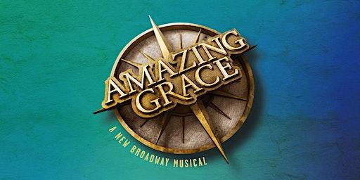 AMAZING GRACE: A New Broadway Musical