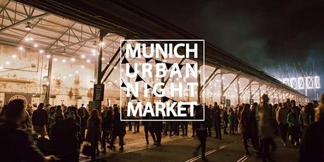 Munich Urban Night Market 2020 | Spring Edition Tickets