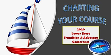 Charting Your Course - The 2020 Lower Shore Transition and Advocacy Conference tickets