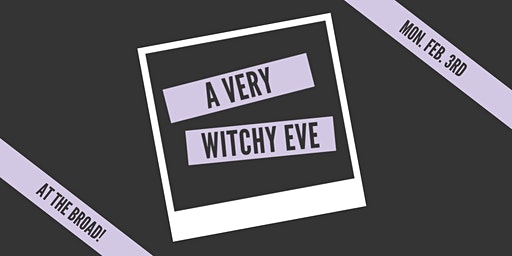 A Very Witchy Eve: February