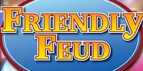 Long Island Friendly FEUD All ages tickets