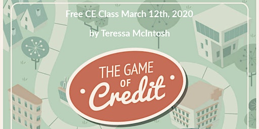 The Game of Credit - Free 3 Hour CE Class