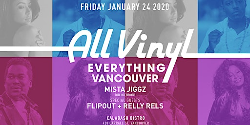 All Vinyl Everything Vancouver with special guests Flipout & Relly Rels