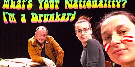 What's your Nationality? I am a Drunkard Tickets
