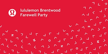 lululemon Brentwood's Farewell Party tickets
