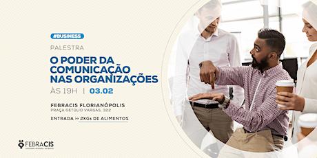 [Florianópolis/SC] Palestra O Poder da Comunicação nas Organizações - 03/02 ingressos