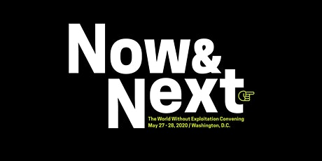 Now & Next: The 2020 World Without Exploitation Convening tickets
