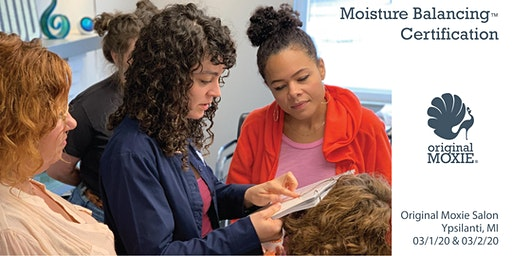Level I Original Moxie Moisture Balancing™  Certification Class