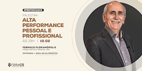 [Florianópolis/SC] Palestra Alta Performance Pessoal e Profissional - 10/02 ingressos