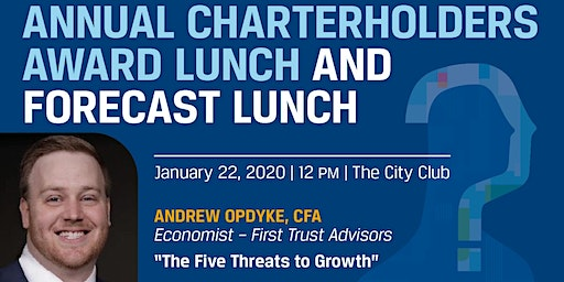 Please join CFA Society Cleveland for our Annual Charterholders Award Lunch and Forecast Lunch featuring First Trust's Andrew Opdyke, CFA, January 22, 2020, 12PM, The City Club