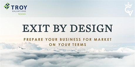 Exit by Design: An Introduction to Valuations & Small Business Exit Planning tickets