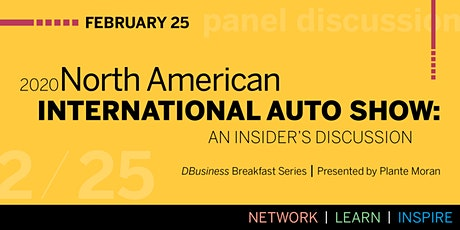 DBusiness Breakfast Series - 2020 NAIAS: An Insider's Discussion tickets