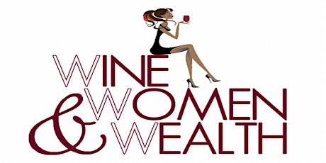 Wine, Women & Wealth-Manassas tickets
