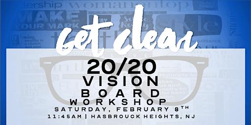 Get Clear 20/20 Vision Board Workshop