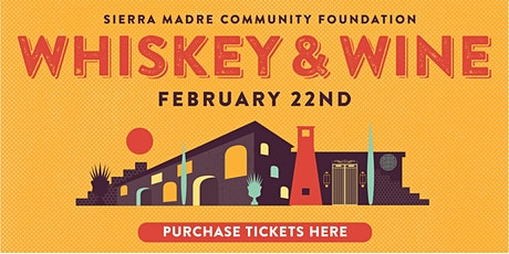 Sierra Madre Community Foundation's Whiskey & Wine Event tickets