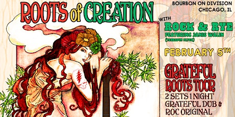 Roots of Creation's Grateful Dub wsg Rock and Rye tickets