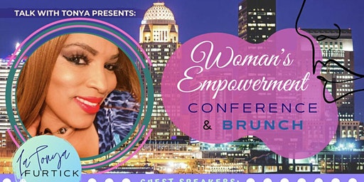 Talk With Tonya: Pillow Talk & Women's Empowerment Conference with Brunch
