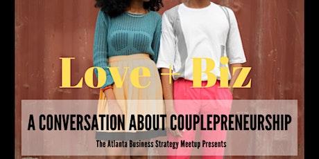Love + Biz: A Conversation about Couplepreneurship tickets