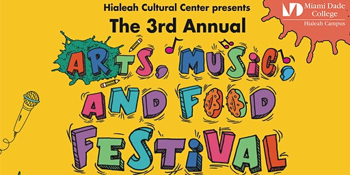 Hialeah Campus - 3rd Annual Art, Music, and Food Festival