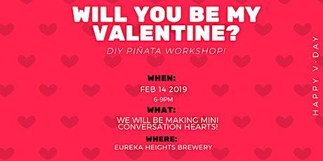 Will you be my valentine? Piñata workshop tickets