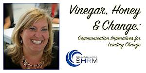 Vinegar, Honey & Change: Communication Imperatives for...