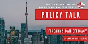 Policy Talk | Firearms Ban Efficacy: A Canadian...