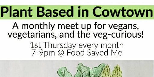 Plant Based in Cowtown (FEBRUARY)