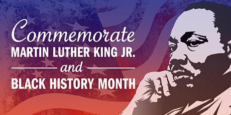 Commemorate Martin Luther King Jr. and Black History Month tickets
