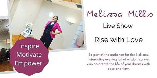 Melissa Mills Live - Rise with Love