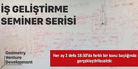 İş Geliştirme Seminer Serisi#37 | Fikir | Geometry Venture Development tickets