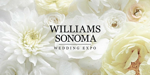 Williams Sonoma Wedding Expo in Costa Mesa..Happily Ever Starts Here!