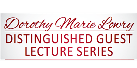 Emeritus Institute - Dorothy Marie Lowry Distinguished Guest Lecture Series tickets
