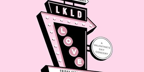 LKLDxLOVE - A Valentine's Day Concert tickets