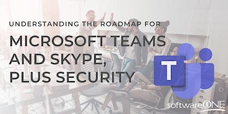 Understanding the Roadmap for Microsoft Teams,  Skype & Security Workshop tickets