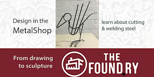(Sold out!) Drawing to Sculpture in the Metalshop @The Foundry