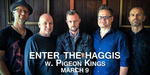 Enter the Haggis w/  special guest Pigeon Kings