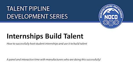 Talent Pipeline Development Series: Internships Build Talent tickets