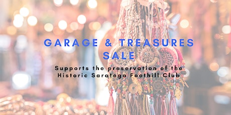 Garage & Treasures Sale to support Historic Saratoga Foothill Club tickets