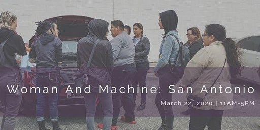 Woman And Machine: San Antonio (Ladies Automotive Workshops/Car Show)