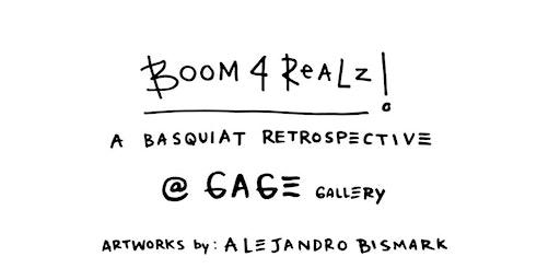 """BOOM 4 REALZ""-  JEAN MICHEL BASQUIAT TRIBUTE"