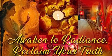 Awaken To Radiance, Reclaim Your Truth tickets