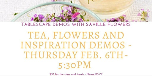 Tea and Tablescapes with Saville Flowers