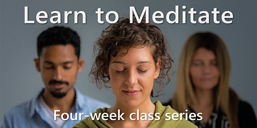 Learn to Meditate: A four-week series