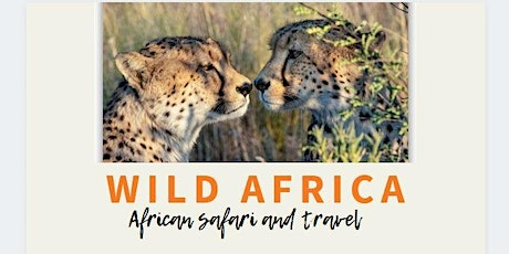 Wild Africa Travel & Photography Presentation tickets